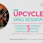 6 MAGGIO – THE UPCYCLE SING SESSION