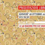 18 Ottobre – Presentazione libro LE 98 RAGIONI PER CUI VADO IN BICICLETTA