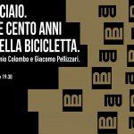 11 FEBBRAIO – Anima d'acciaio. Columbus e 100 anni di design della bicicletta.